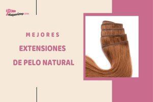 Mejores extensiones de pelo natural